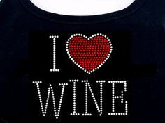I Love Heart Wine RHINESTONE TShirt or Tank by RhineDesigns, $19.95