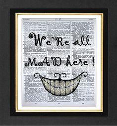 Alice In WonderlandWere all Mad Here ARTWORK by sherryannshop, $12.00