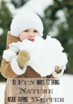 10 Fun Ways to Bring Nature Inside During Winter- Sensory Play, Small world play, nature tables and more