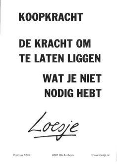 Koopkracht - De kracht om te laten liggen wat je niet nodig hebt - www.buynothingnew.nl - Buy Nothing New #ontdekwatjehebt