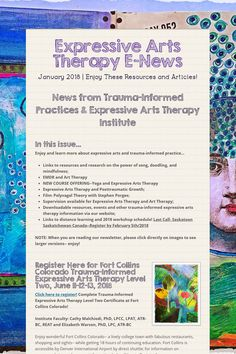 Expressive Arts Therapy E-News Preview of January 2018 Expressive Arts Therapy E-Newsletter from Trauma-Informed Practices & Expressive Arts Therapy Institute; links to articles, downloads, films, resources and courses [live offerings and distance learning].