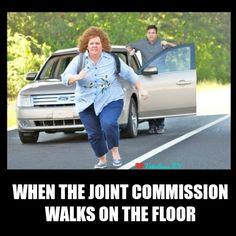 When the joint commission walks on the floor. Nurse humor. Nursing funny. Nurses week.