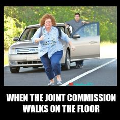 When the joint commission walks on the floor. Nurse humor. Nursing funny. Nurses week.