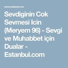 Sevdiginin Cok Sevmesi Icin (Meryem 96) - Sevgi ve Muhabbet için Dualar - Estanbul.com