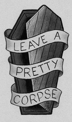 """Leave a Pretty Corpse"" coffin tattoo"