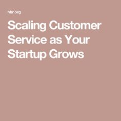 Scaling Customer Service as Your Startup Grows