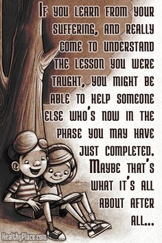 Don't judge, try and understand and if you can, help :)