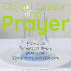 Unique Object Lesson on Prayer Examines Thanksgiving, Adoration, Requests, and Repentance - Bible Lesson Stuff Youth Bible Lessons, Kids Church Lessons, Bible Object Lessons, Adult Sunday School Lessons, Sunday School Activities, Kid Activities, Prayer For Church, Kids Prayer, Prayer Ideas