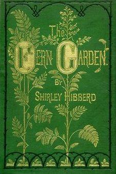 The Fern Garden.Shirley Hibberd The Victorians were mad for ferns. Sleepy Hollow Book, Botany Books, Natural Philosophy, Ferns Garden, Dark Tree, Book Sculpture, Book Cover Design, Antique Books, Artist Art