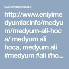 http://www.eniyimedyumlar.info/medyum/medyum-ali-hoca/ medyum ali hoca, medyum ali #medyum #ali #hoca