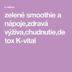 zelené smoothie a nápoje,zdravá výživa,chudnutie,detox  K-vital