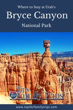 Where to Stay at Bryce Canyon National Park - Tips For Family Trips