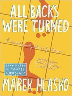 All Backs Were Turned (Rebel Lit), Marek Hlasko, 1939931126, 3/19