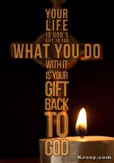 faith quotes | Faith Quotes - Your life is God's gift to you..... | Krexy Living