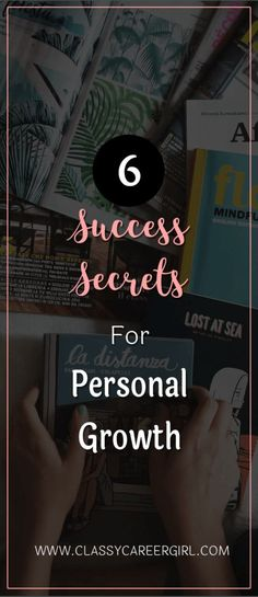 6 Success Secrets For Personal Growth (Podcast - Classy Career Girl Self Development, Personal Development, Inspiration Entrepreneur, Career Advice, Career Success, Success Mindset, Love Your Life, Life Motivation, How To Stay Motivated