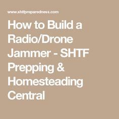 How to Build a Radio/Drone Jammer - SHTF Prepping & Homesteading Central