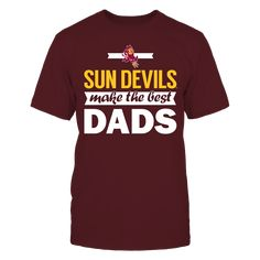 Arizona State University Best Dads T-Shirt, Sun Devils make the Best Dads!  Arizona State Sun Devils Official Apparel - this licensed gear is the perfect clothing for fans. Makes a fun gift!  The Arizona State Sun Devils Collection, OFFICIAL MERCHANDISE  Available Products:          Gildan Unisex T-Shirt - $24.95 District Men's Premium T-Shirt - $29.95 Gildan Unisex Pullover Hoodie - $49.95 Gildan Long-Sleeve T-Shirt - $34.95 Gildan Fleece Crew - $42.95       . Buy now…