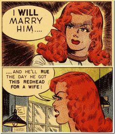 Redhead, ginger, marriage, wedding, women, men, bride, bridal, rue the day, hot tempered, passionate, revenge, retro comics, vintage, pop art