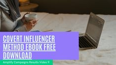 Covert Influencer Method Free Ebook Amplify Campaign Results Video 9 Make Money Today, How To Make Money, How To Become, How To Find Out, Best Online Courses, Free Courses, Affiliate Marketing, Online Marketing