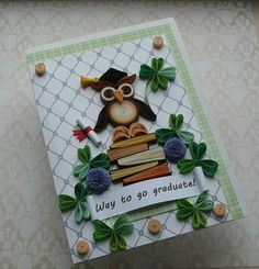 Graduation card, quilled, personalized, wise owl. A handmade graduation card with a quilled owl sporting a mortar board hat and diploma, which can be personalized with a name, date and place, to send congratulations to a very special person. This great graduation congratulations card is