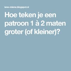 Hoe teken je een patroon 1 à 2 maten groter (of kleiner)? Sewing Hacks, Sewing Tutorials, Sewing Patterns, Sewing Tips, Crochet Projects, Sewing Projects, Learn To Sew, Couture, Baby Sewing