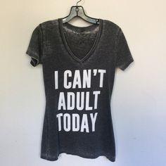 I Can't Adult Today Grey Burnout V Neck Black v neck t shirt, super soft burnout cotton  poly fabric distressed edges , fitted v necks Tops Tees - Short Sleeve
