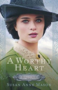 #2: A Worthy Heart By Susan Anne Mason: More in Courage to Dream Series Bethany House / 2016 / Paperback Retail $14.99 plus $5.00 shipping and handling Product Description A Worthy Heart #2, in the Co