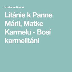 Litánie k Panne Márii, Matke Karmelu - Bosí karmelitáni