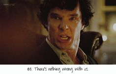 rules of the sherlock fandom..... there is definitely nothing wrong with us.