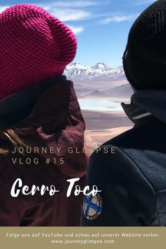 Im Vlog Nummer 15 geht es hoch hinaus. Wir besteigen den Vulkan Cerro Toco in Chile. Lonely Planet, Chile, Journey, Crochet Hats, Continents, Knitting Hats, Chili