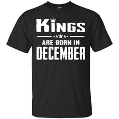 Kings T-shirts Kinds Are Born In December Hoodies Sweatshirts