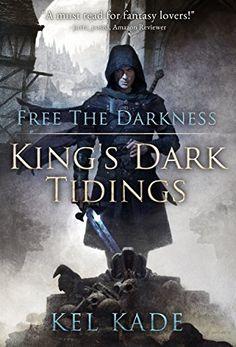 Free the Darkness (King's Dark Tidings Book 1) by Kel Kade https://www.amazon.com/dp/B019YM2E62/ref=cm_sw_r_pi_dp_x_cODxybQF800T4