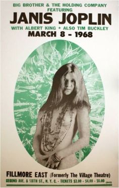 Poster for Janice Joplin and Big Brother & the Holding Company with Albert King and Tim Buckley at Filmore East, 1968.