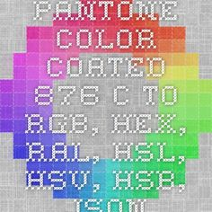 pantone color coated 876 c to rgb hex ral hsl hsv