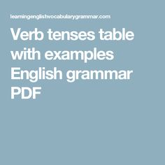 Verb tenses table with examples English grammar PDF