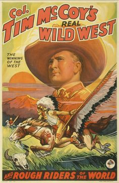 COL. TIM McCOY's REAL WILD WEST - Rough Riders of the World - Publicity Poster.