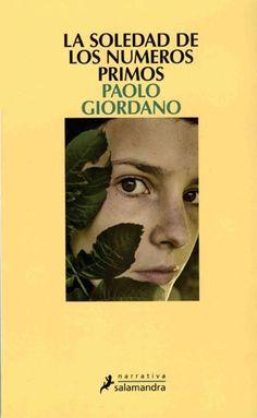 Paolo Giordano. Excelente novela que aborda el tema de la soledad desde la perspectiva de algunas personas 'diferentes'. Unos por homosexuales, otros por bulímicos, y otros por enfermed…