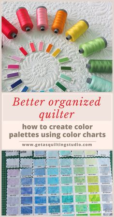 Better organized quilter- how to create custom color palettes for fabric and thread using color charts. via @getagrama
