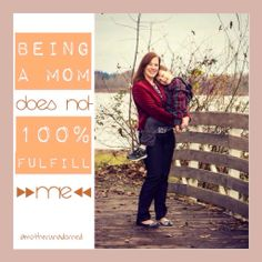 Being a Mom Does Not 100% Fulfill Me #motherhood #selfcare @Cristi Comes {Motherhood Unadorned}