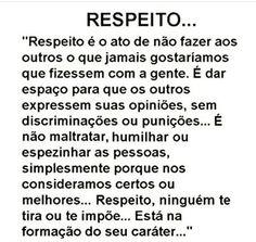 Não respeitar alguns, é destruir o respeitos a todos.