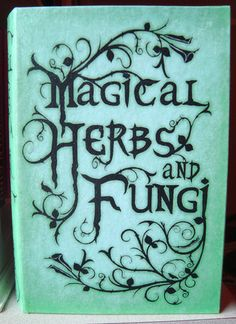 Magical Herbs and Fungi book so need to check this out