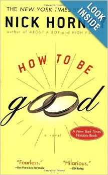 How to Be Good: Nick Hornby: 9781573229326: Amazon.com: Books