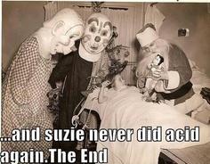 Never Again  (funny vintage photo clowns terrifying acid)
