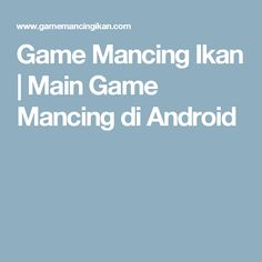 Game Mancing Ikan | Main Game Mancing di Android