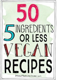50- 5 Ingredients or Less Vegan Recipes #veganrecipes #vegan #recipes #recipe #vegetarian #MeatlessMonday #whatveganseat #veganbooks #glutenfree #rawvegan #RAW