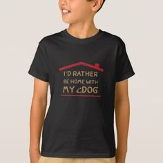 #funny - #I'd Rather Be Home With My Dog T Shirt Funny Pet