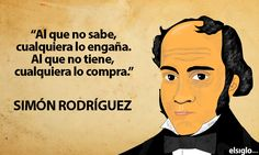 Pensamientos de Simón Rodríguez, conocedor de la sociedad hispanoamericana, pedagogo, pensador filosófico y célebre maestro y consejero del Libertador Simón Bolívar