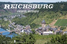 Reichsburg – Cochem, Germany. 50 mins from Spang, 1 hour 40 mins from Ram.