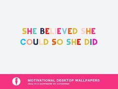 DL-She-Believed-She-Could-So-She-Did-Wallpaper2