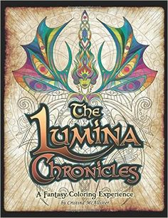 Amazon.fr - The Lumina Chronicles: A Fantasy Coloring Experience - Cristina McAllister - Livres